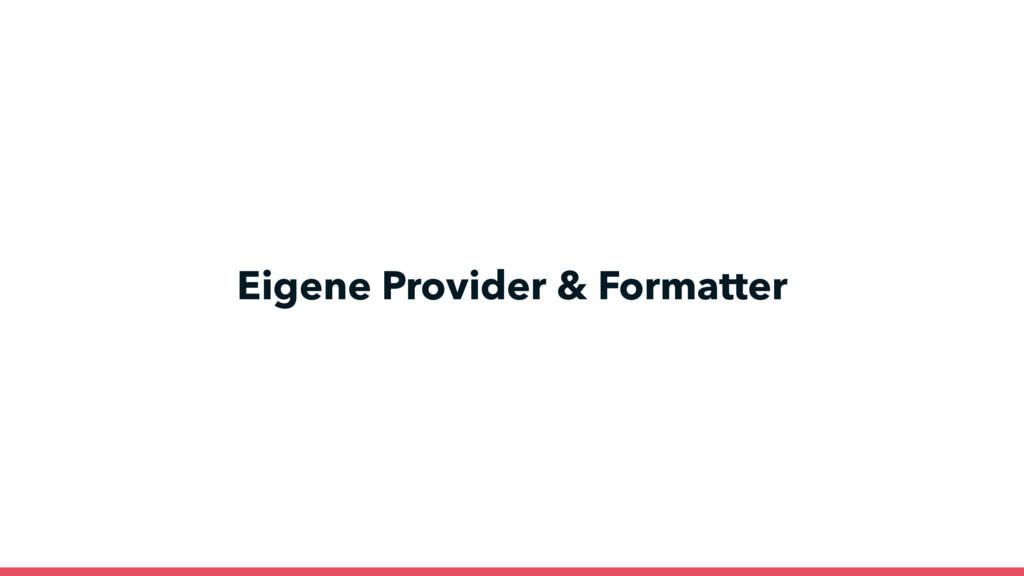 Eigene Provider & Formatter