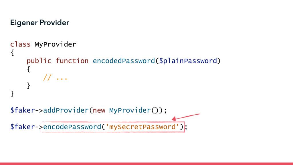 Eigener Provider class MyProvider { public func...