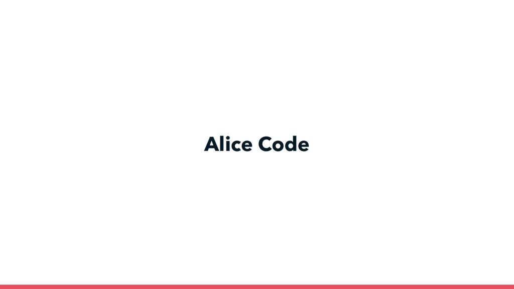 Alice Code