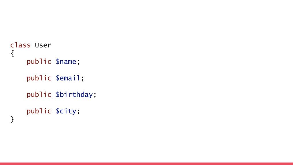 class User { public $name; public $email; publi...