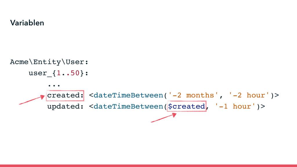 Variablen Acme\Entity\User: user_{1..50}: ... c...
