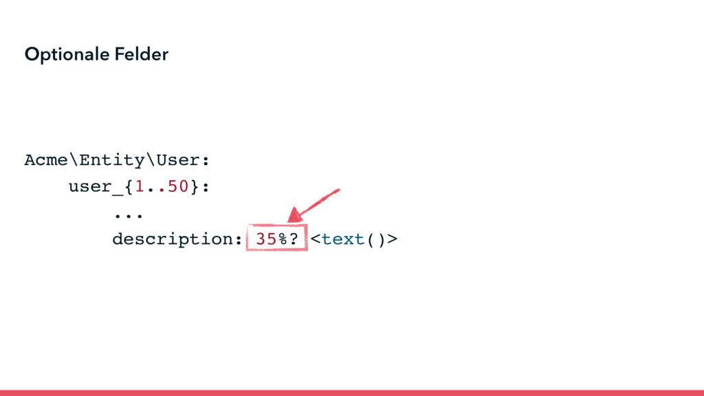 Acme\Entity\User: user_{1..50}: ... description...