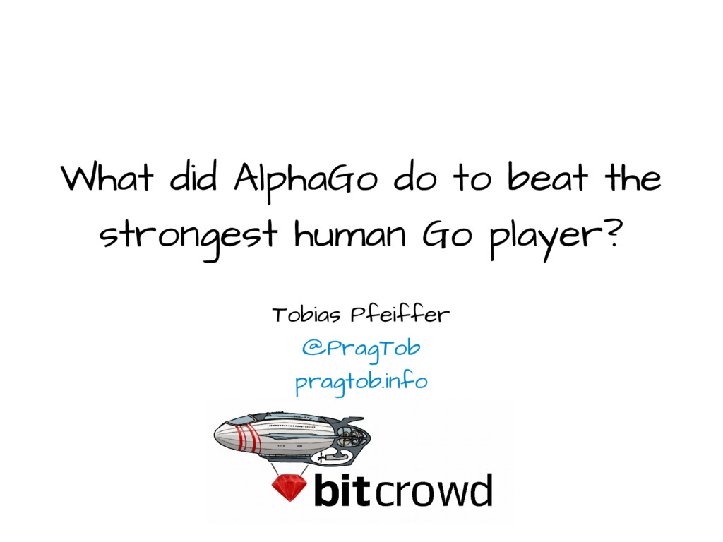 What did AlphaGo do to beat the strongest human...
