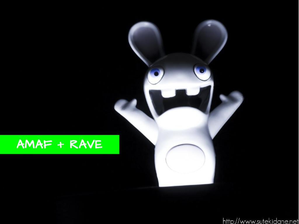 AMAF + RAVE