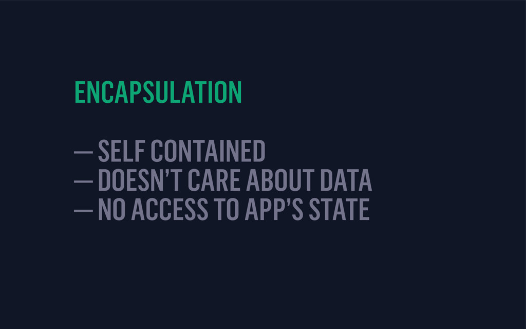 ENCAPSULATION — SELF CONTAINED — DOESN'T CARE A...