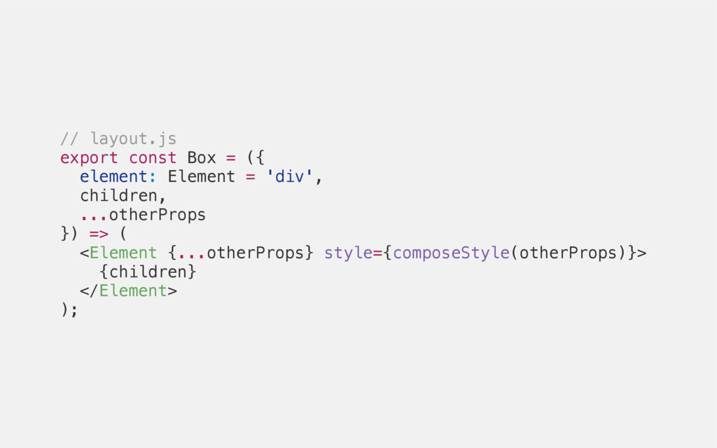 // layout.js export const Box = ({ element: Ele...