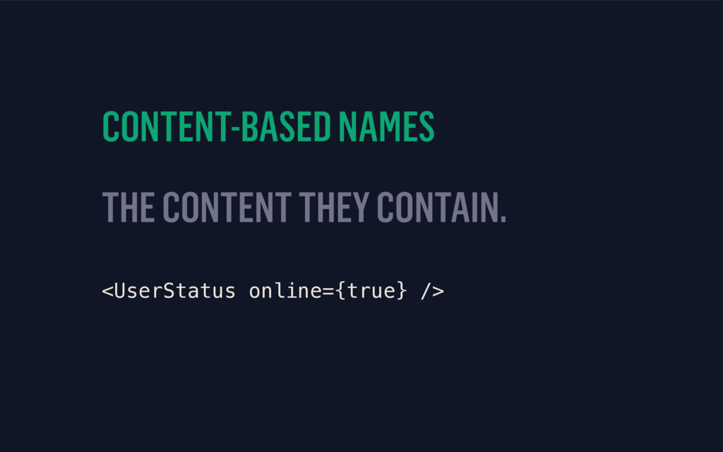 CONTENT-BASED NAMES THE CONTENT THEY CONTAIN. <...