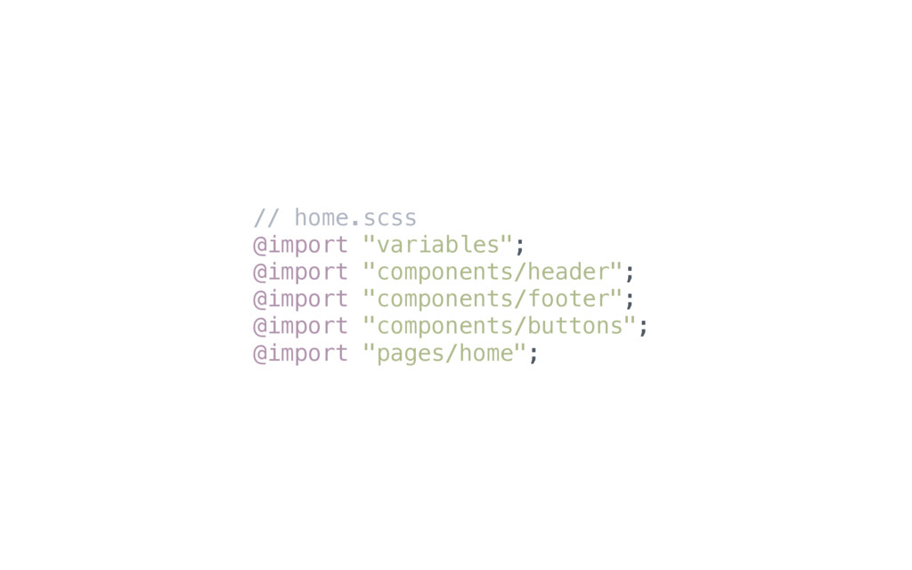 "// home.scss @import ""variables""; @import ""comp..."