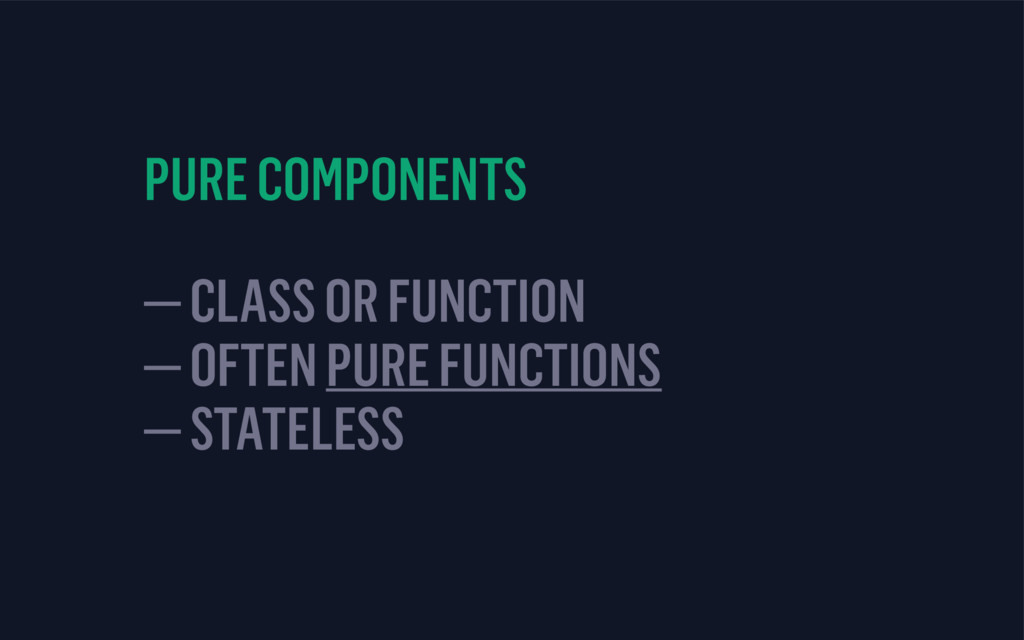 PURE COMPONENTS  — CLASS OR FUNCTION — OFTEN ...