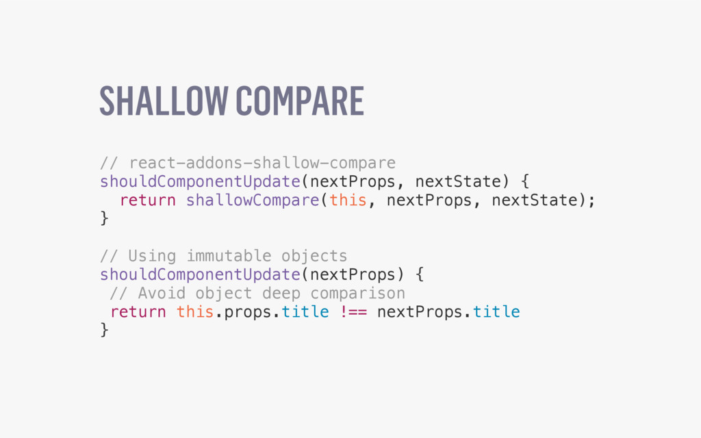 SHALLOW COMPARE // react-addons-shallow-compare...