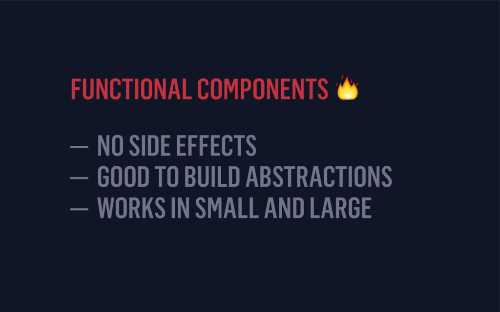 FUNCTIONAL COMPONENTS  — NO SIDE EFFECTS