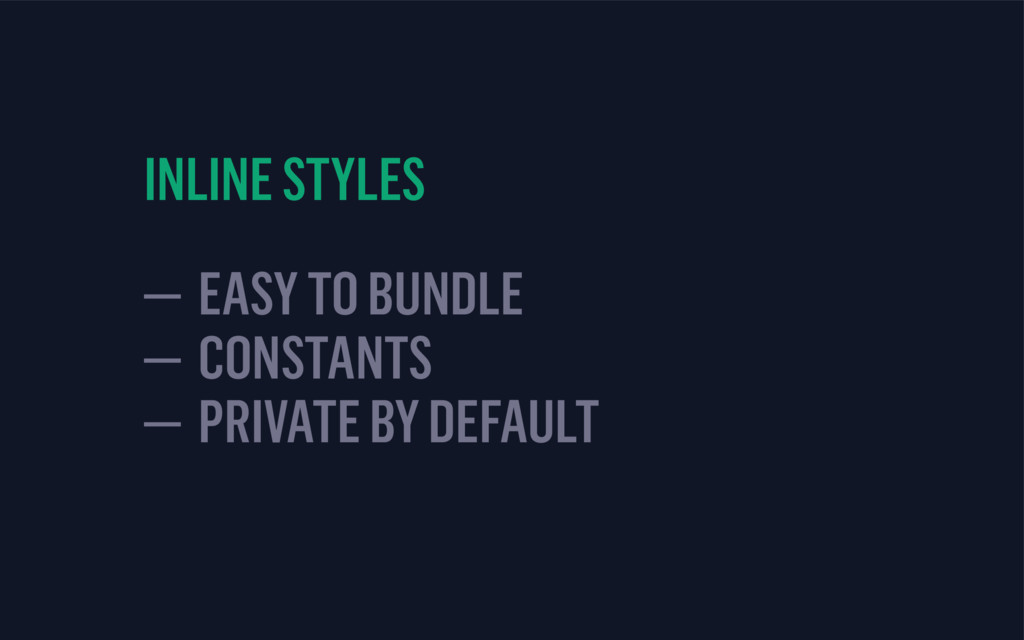 INLINE STYLES — EASY TO BUNDLE — CONSTANTS
