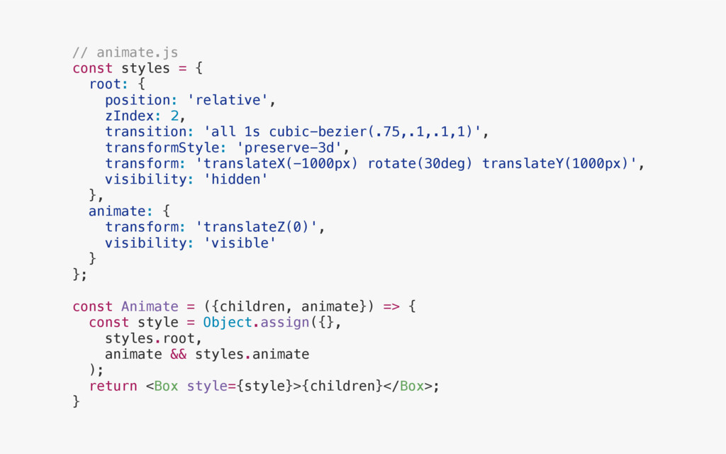 // animate.js const styles = { root: { position...