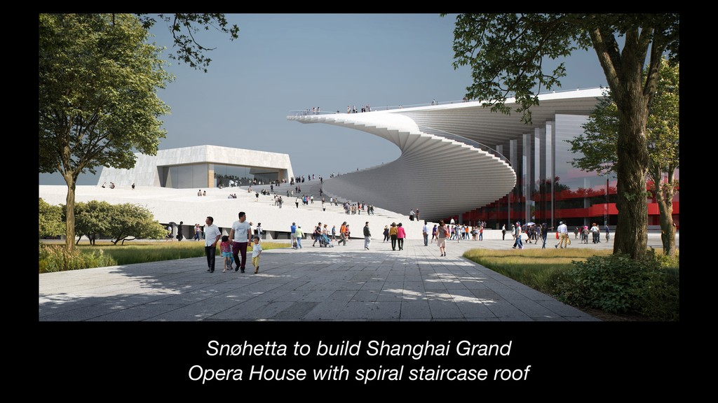 Snøhetta to build Shanghai Grand Opera House wi...