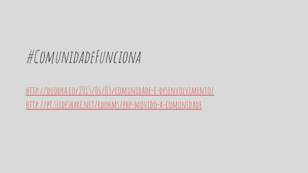 #ComunidadeFunciona http://duodra.co/2015/06/03...
