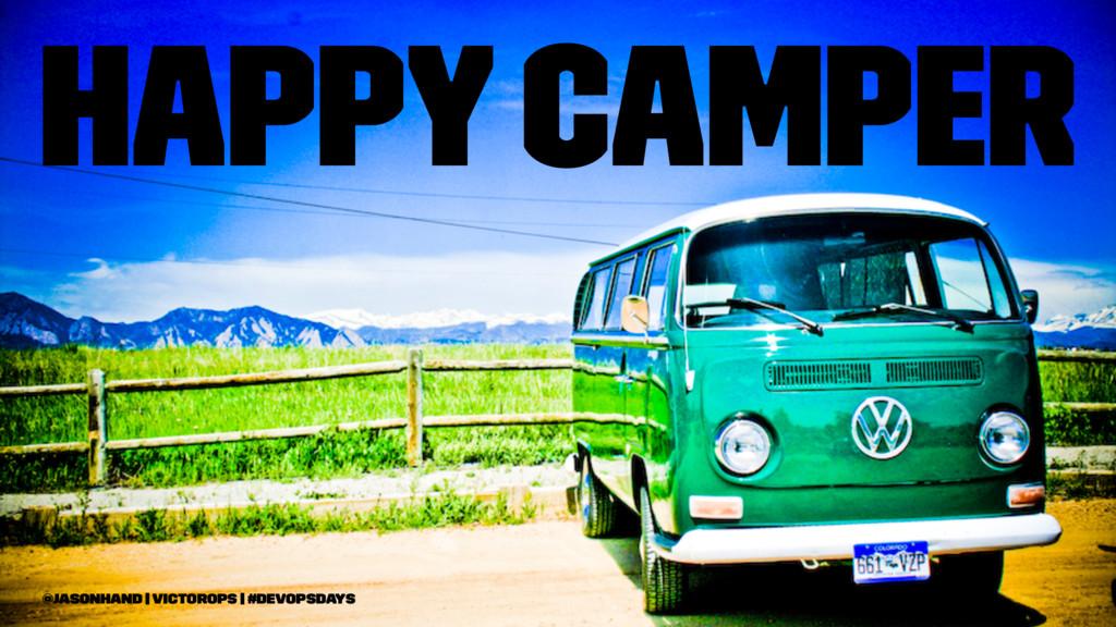 Happy Camper @jasonhand   VictorOps   #DevOpsDa...
