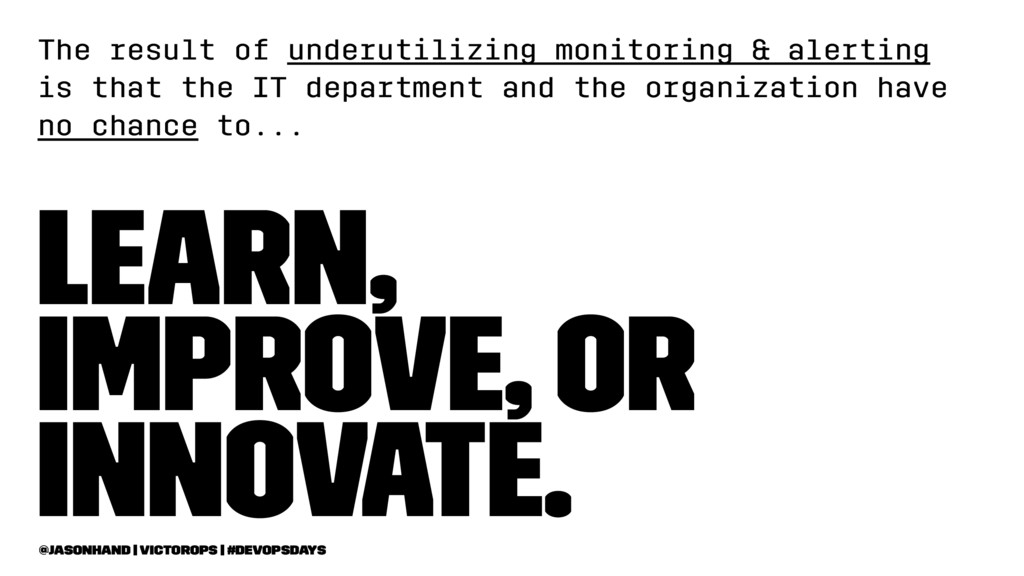 The result of underutilizing monitoring & alert...