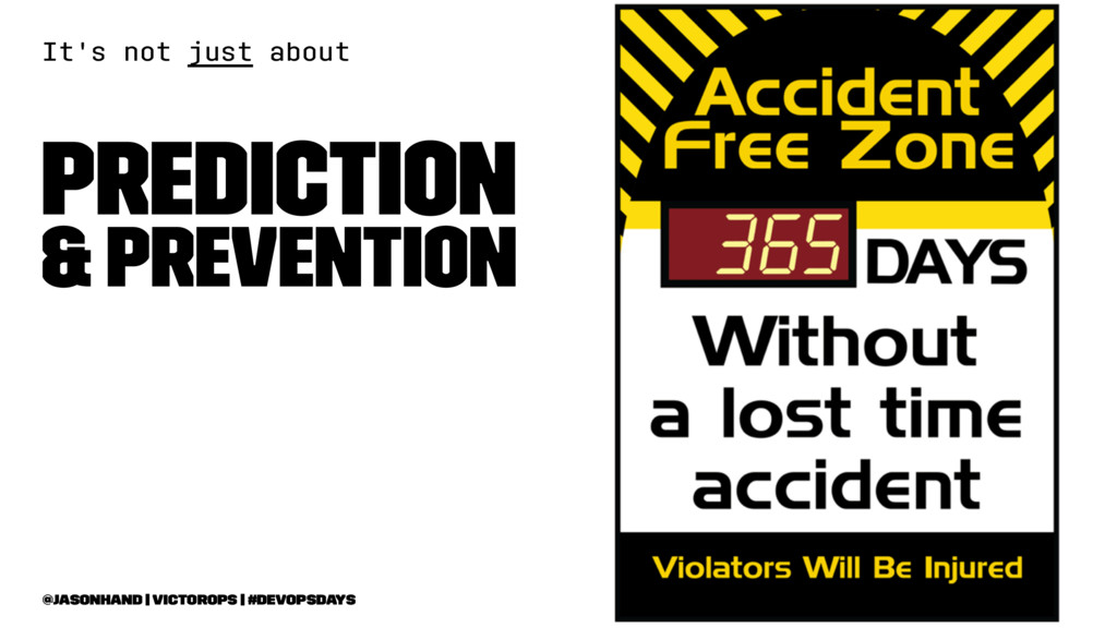 It's not just about Prediction & Prevention @ja...