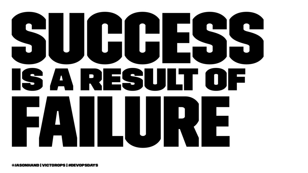 Success is a result of Failure @jasonhand   Vic...