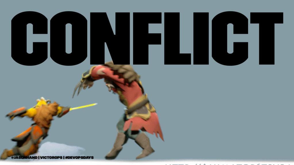 Conflict @jasonhand   VictorOps   #DevOpsDays