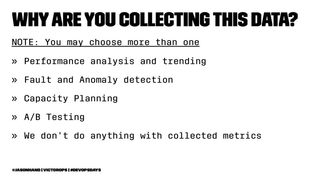 Why Are You Collecting This Data? NOTE: You may...