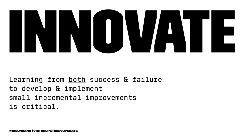 Innovate Learning from both success & failure t...