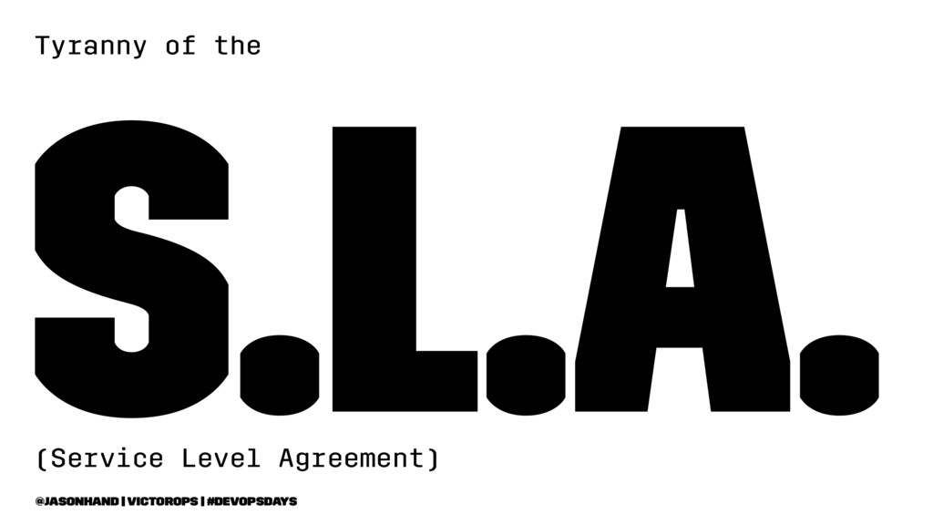 Tyranny of the S.L.A. (Service Level Agreement)...