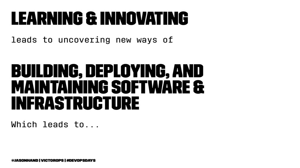 Learning & Innovating leads to uncovering new w...
