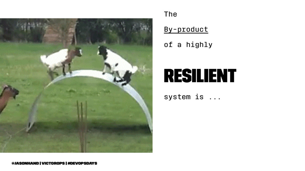 The By-product of a highly resilient system is ...