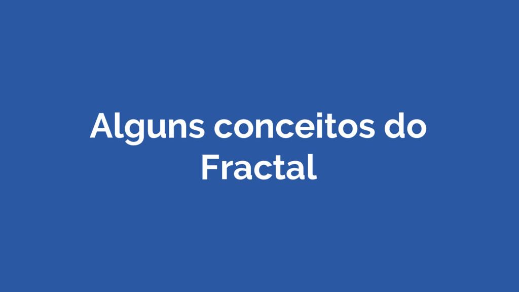 Alguns conceitos do Fractal