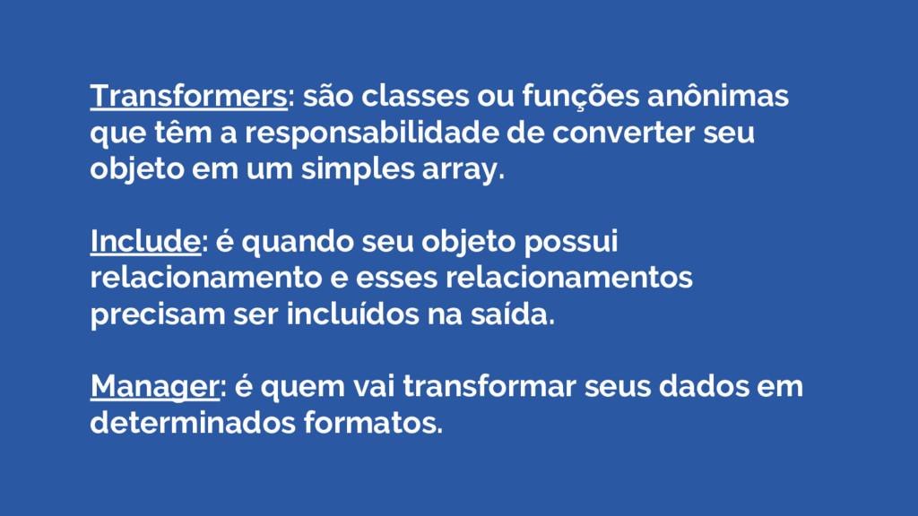 Transformers: são classes ou funções anônimas q...