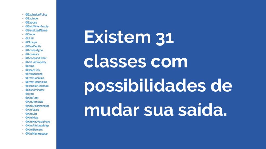 Existem 31 classes com possibilidades de mudar ...