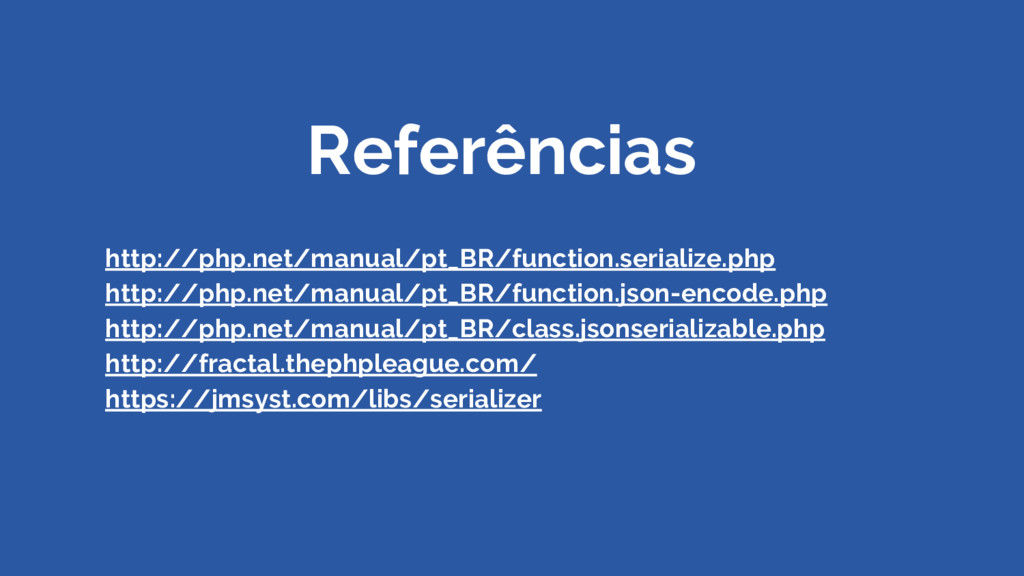 http://php.net/manual/pt_BR/function.serialize....