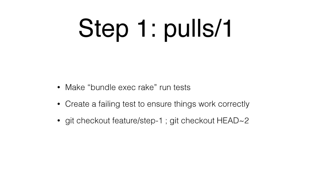 "Step 1: pulls/1 • Make ""bundle exec rake"" run t..."