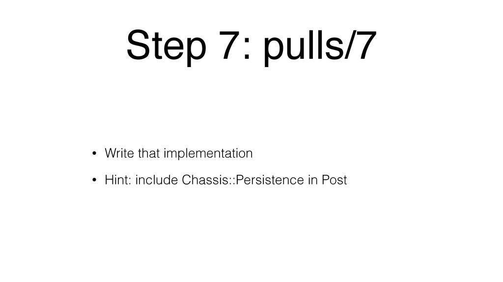 Step 7: pulls/7 • Write that implementation • H...