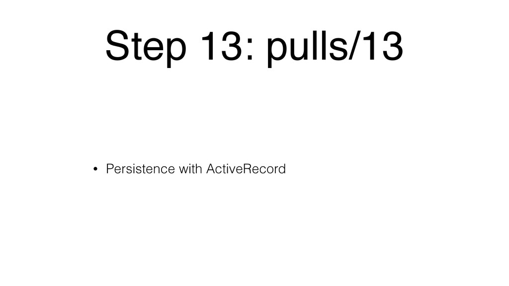Step 13: pulls/13 • Persistence with ActiveReco...
