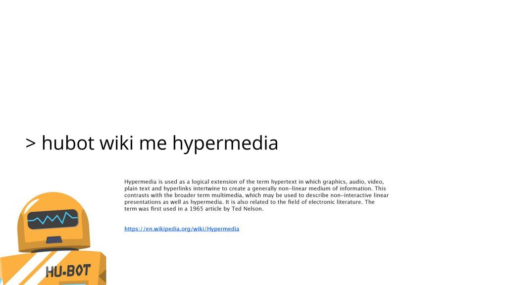 hubot wiki me hypermedia Hypermedia is used as ...