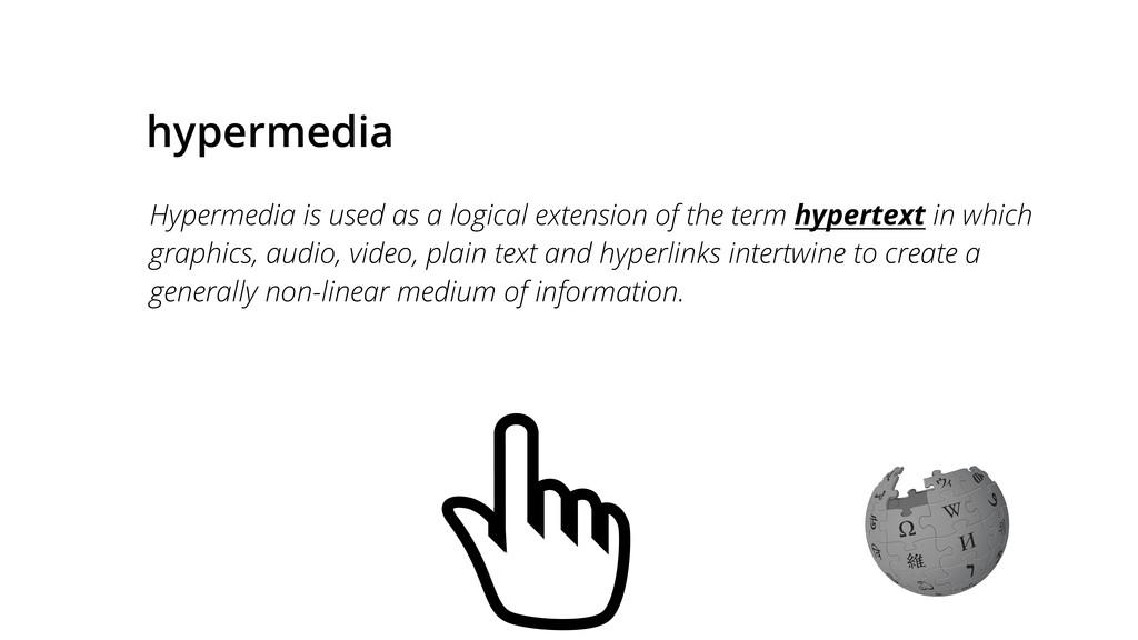 hypermedia Hypermedia is used as a logical exte...