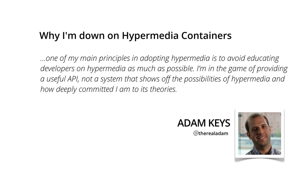 Why I'm down on Hypermedia Containers ...one of...
