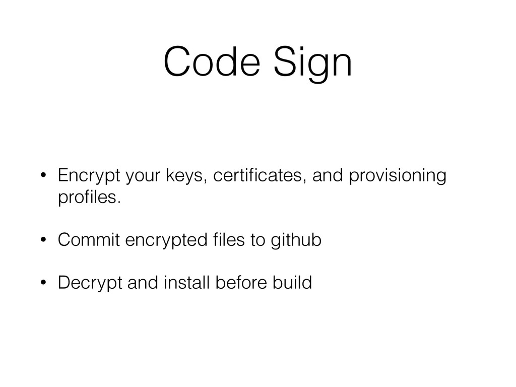 Code Sign • Encrypt your keys, certificates, and...