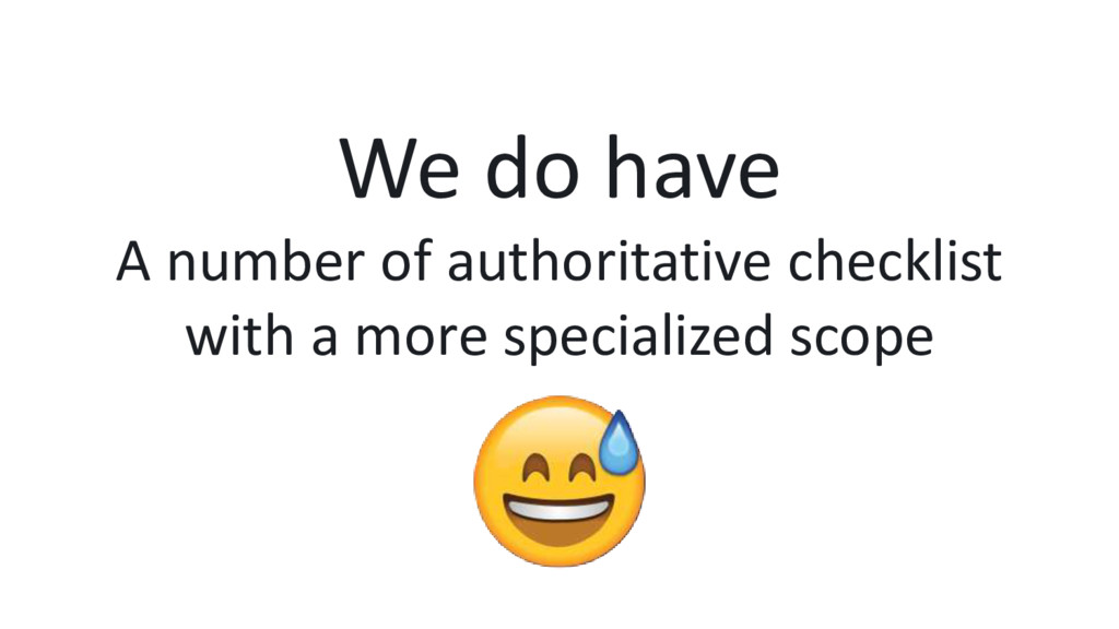 We do have A number of authoritative checklist ...
