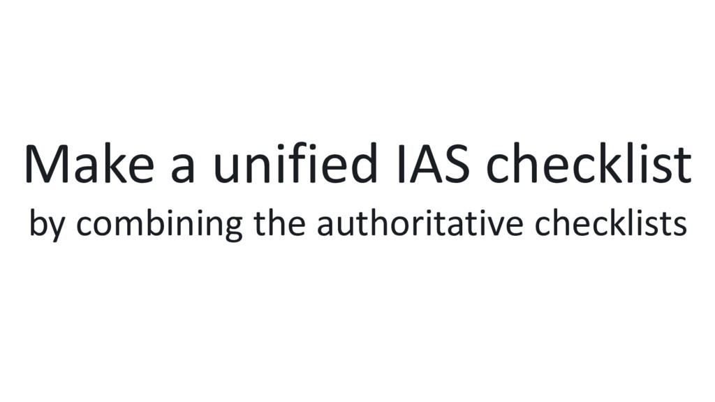 Make a unified IAS checklist by combining the a...