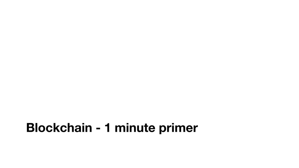 Blockchain - 1 minute primer