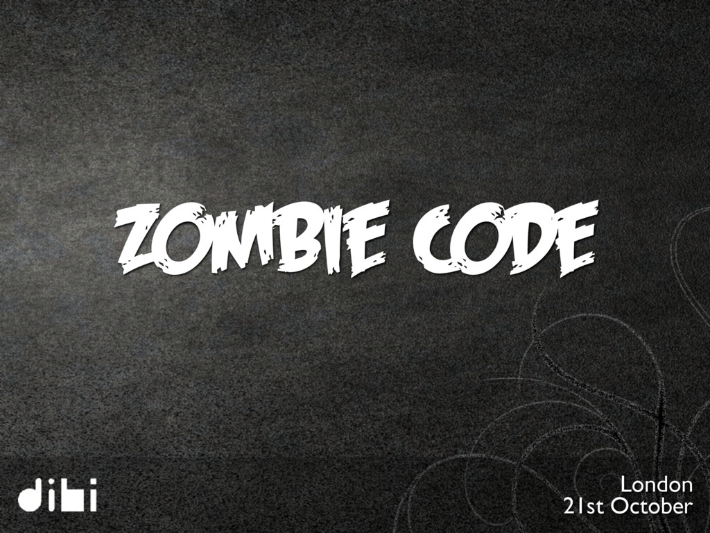 Zombie Code London 21st October
