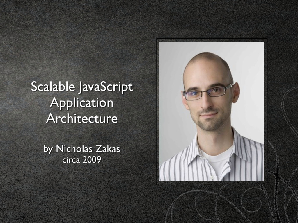 Scalable JavaScript Application Architecture by...