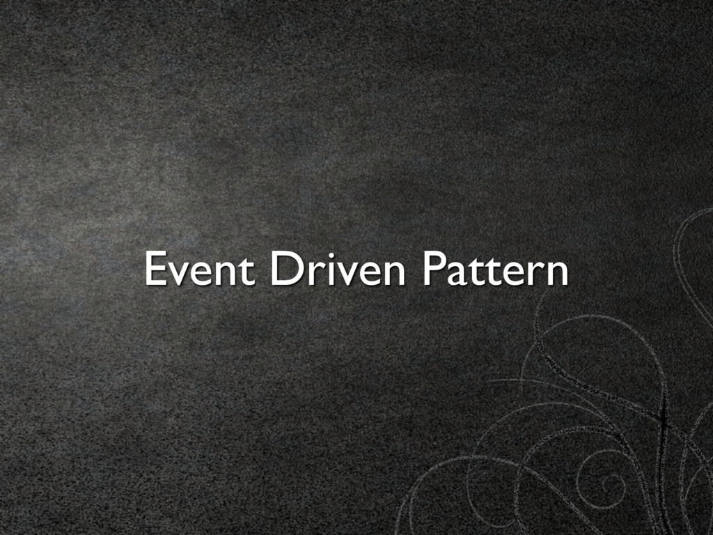 Event Driven Pattern