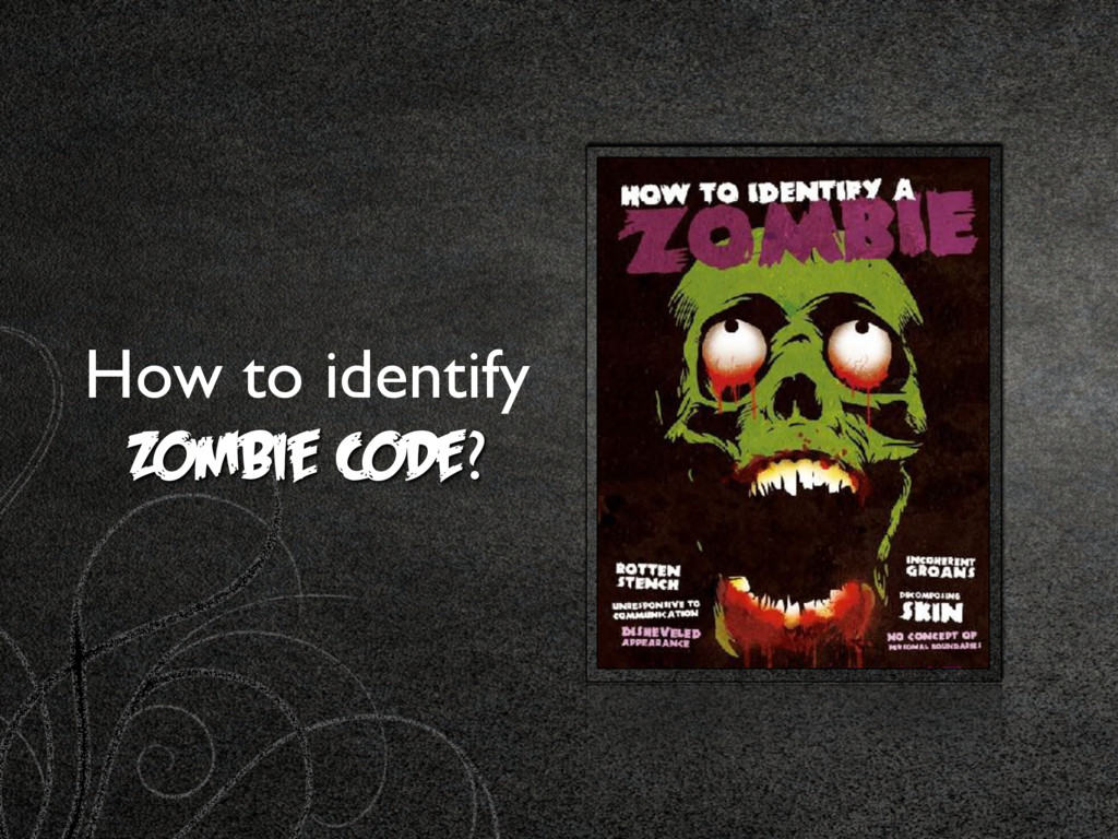How to identify Zombie CODE?