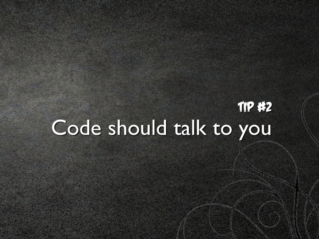 TIp #2 Code should talk to you
