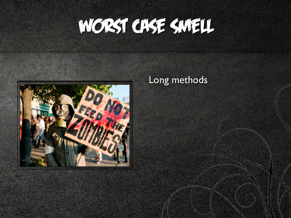 worst case smell Long methods