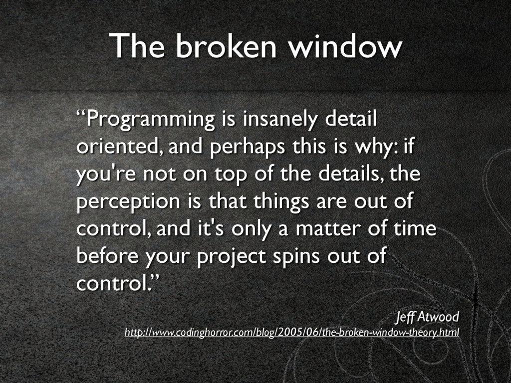 """Programming is insanely detail oriented, and p..."